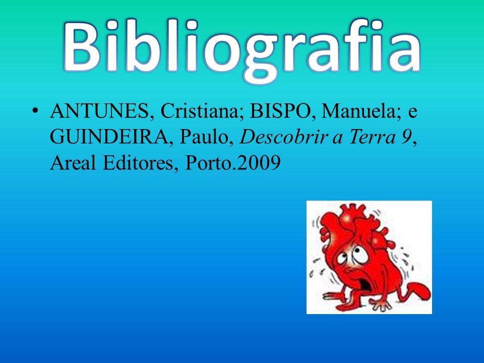 Bibliografia ANTUNES, Cristiana; BISPO, Manuela; e GUINDEIRA, Paulo, Descobrir a Terra 9, Areal Editores, Porto.2009.