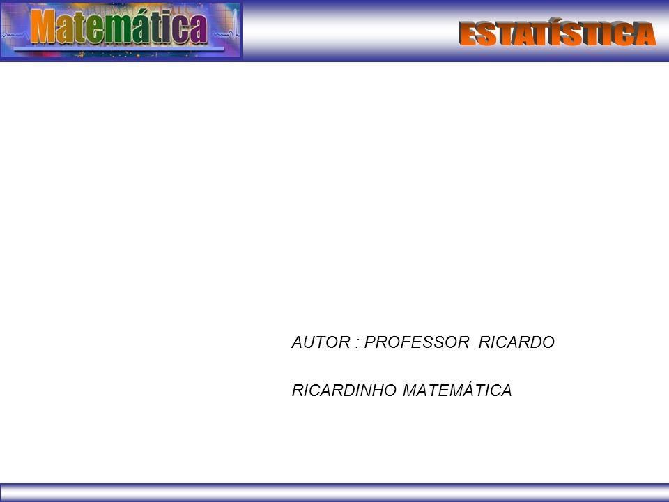 AUTOR : PROFESSOR RICARDO