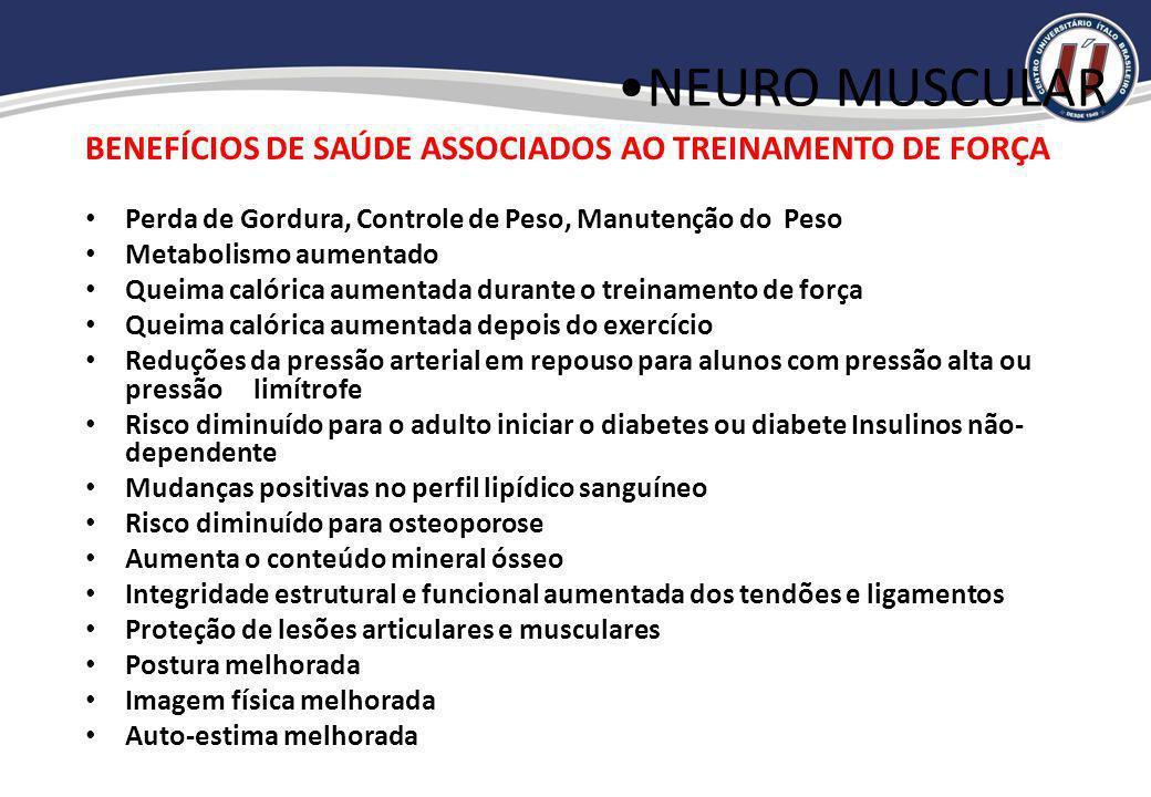 NEURO MUSCULAR BENEFÍCIOS DE SAÚDE ASSOCIADOS AO TREINAMENTO DE FORÇA