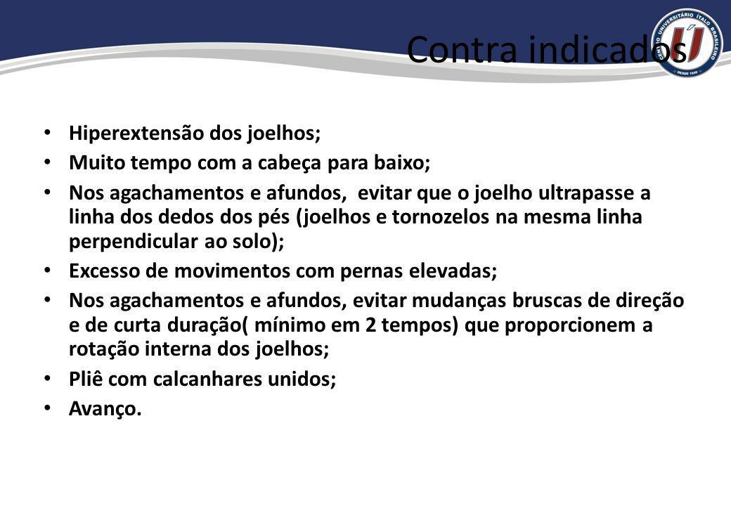 Contra indicados Hiperextensão dos joelhos;