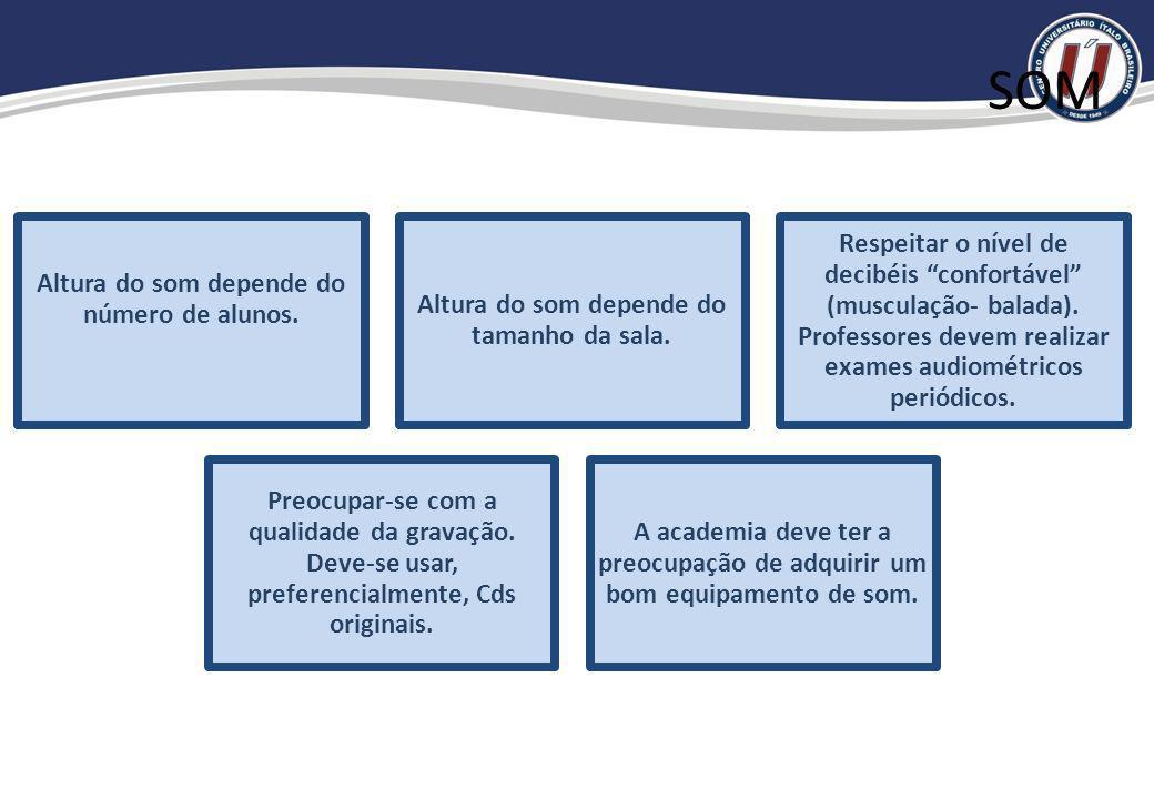 SOM Altura do som depende do número de alunos. Altura do som depende do tamanho da sala.