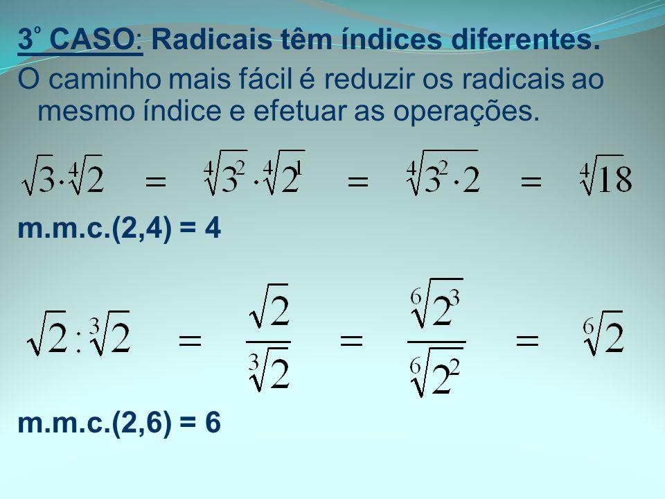 3º CASO: Radicais têm índices diferentes