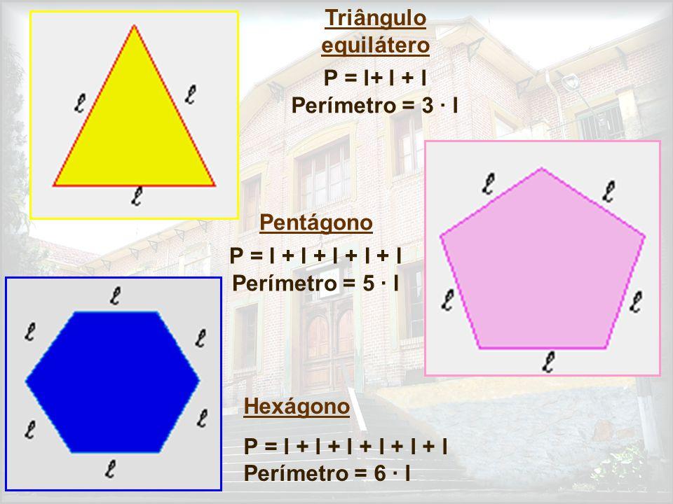P = l + l + l + l + l Perímetro = 5 · l