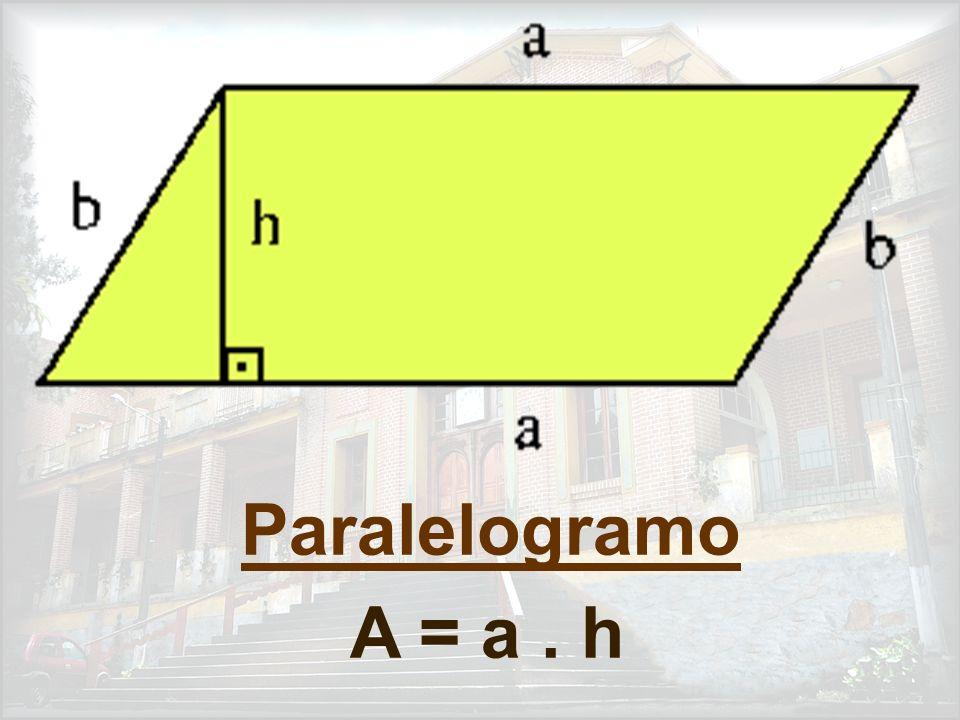 Paralelogramo A = a . h