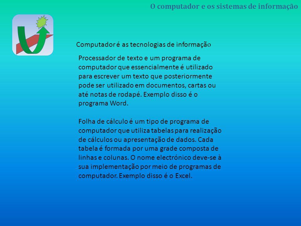 Processador de texto e um programa de computador que essencialmente é utilizado para escrever um texto que posteriormente pode ser utilizado em documentos, cartas ou até notas de rodapé. Exemplo disso é o programa Word.
