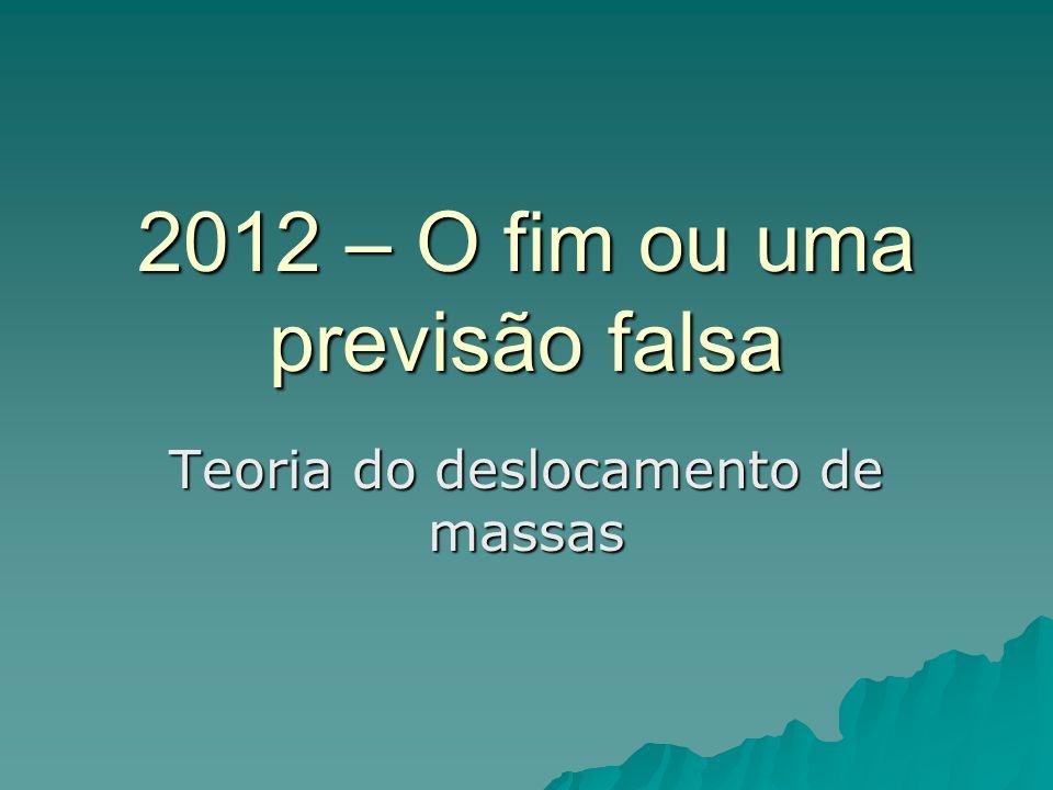 2012 – O fim ou uma previsão falsa