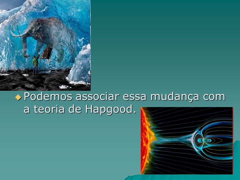 Podemos associar essa mudança com a teoria de Hapgood.