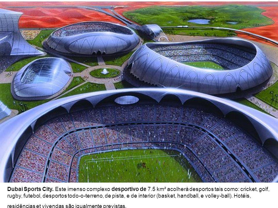 Dubai Sports City. Este imenso complexo desportivo de 7