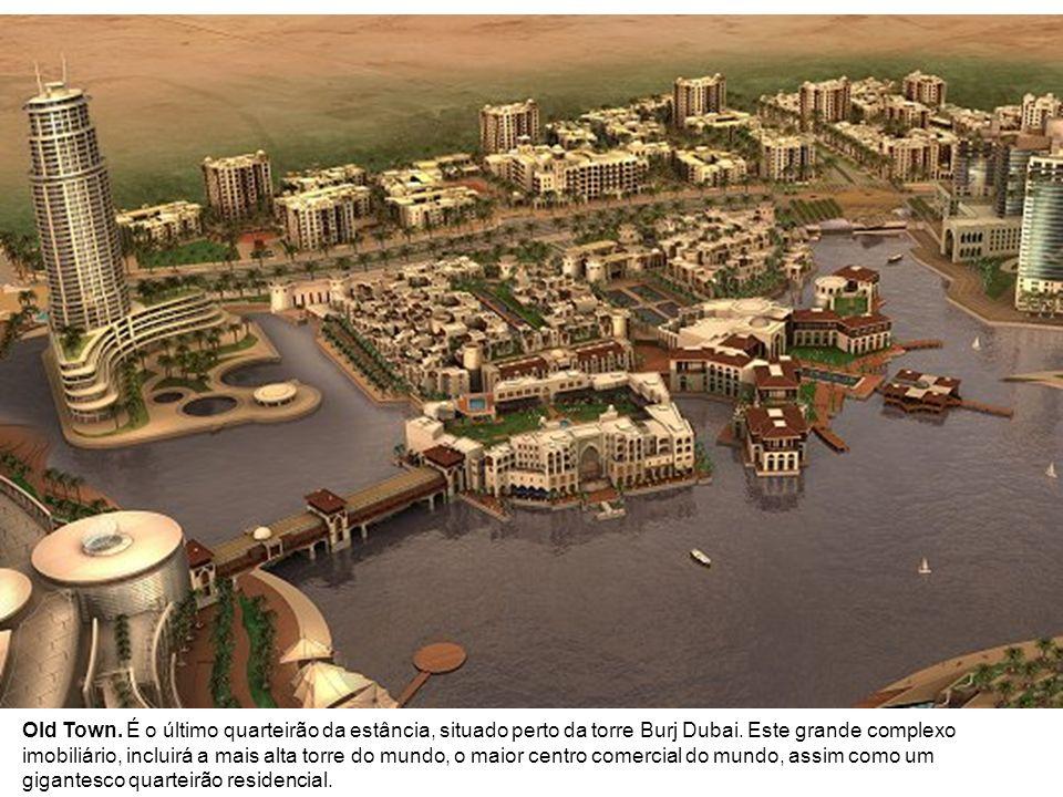 Old Town. É o último quarteirão da estância, situado perto da torre Burj Dubai.