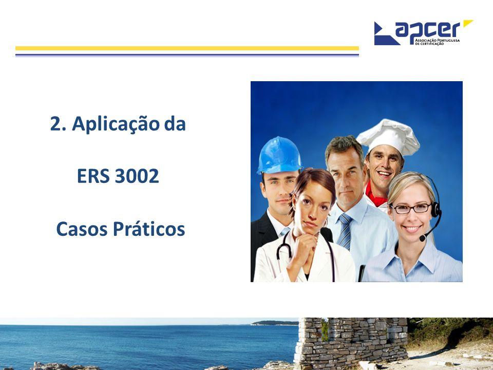2. Aplicação da ERS 3002 Casos Práticos