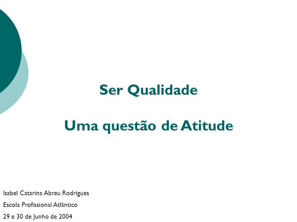 Ser Qualidade Uma questão de Atitude