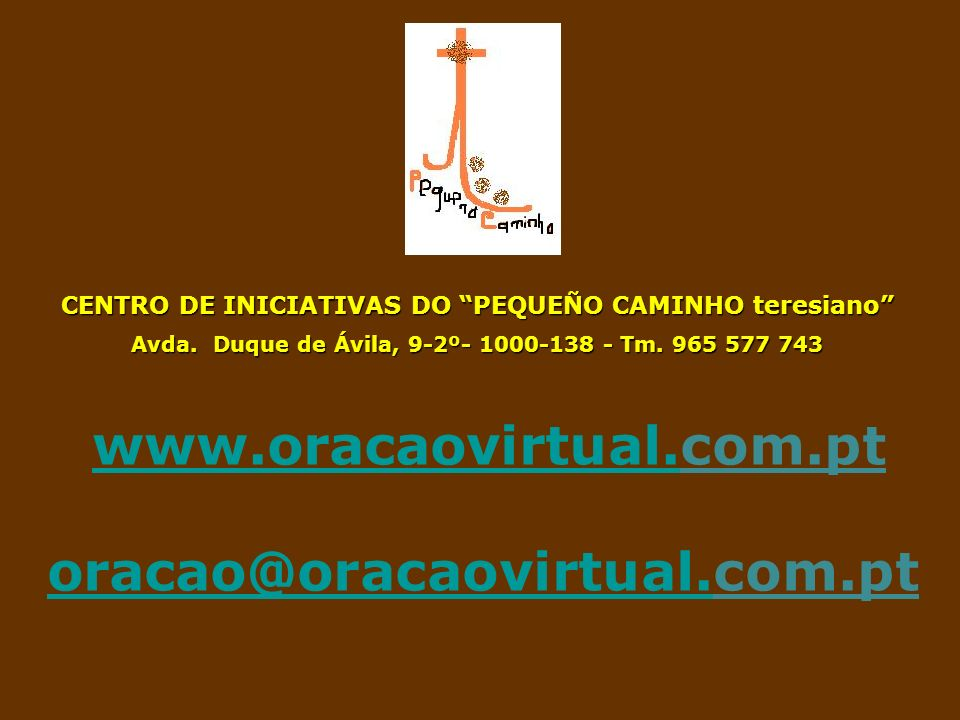www.oracaovirtual.com.pt oracao@oracaovirtual.com.pt