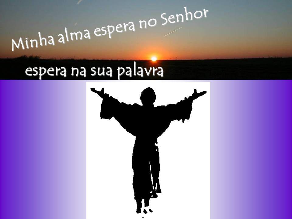Minha alma espera no Senhor