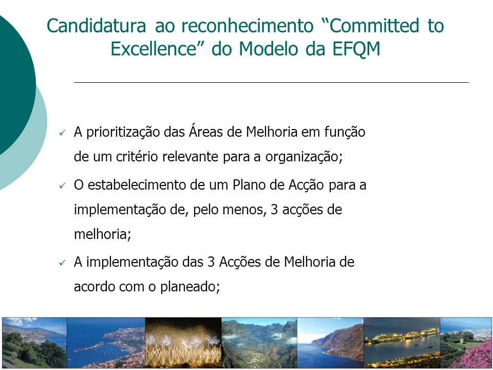 Candidatura ao reconhecimento Committed to Excellence do Modelo da EFQM