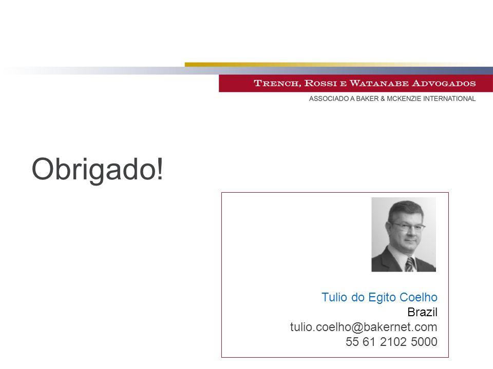 Obrigado! Tulio do Egito Coelho Brazil tulio.coelho@bakernet.com