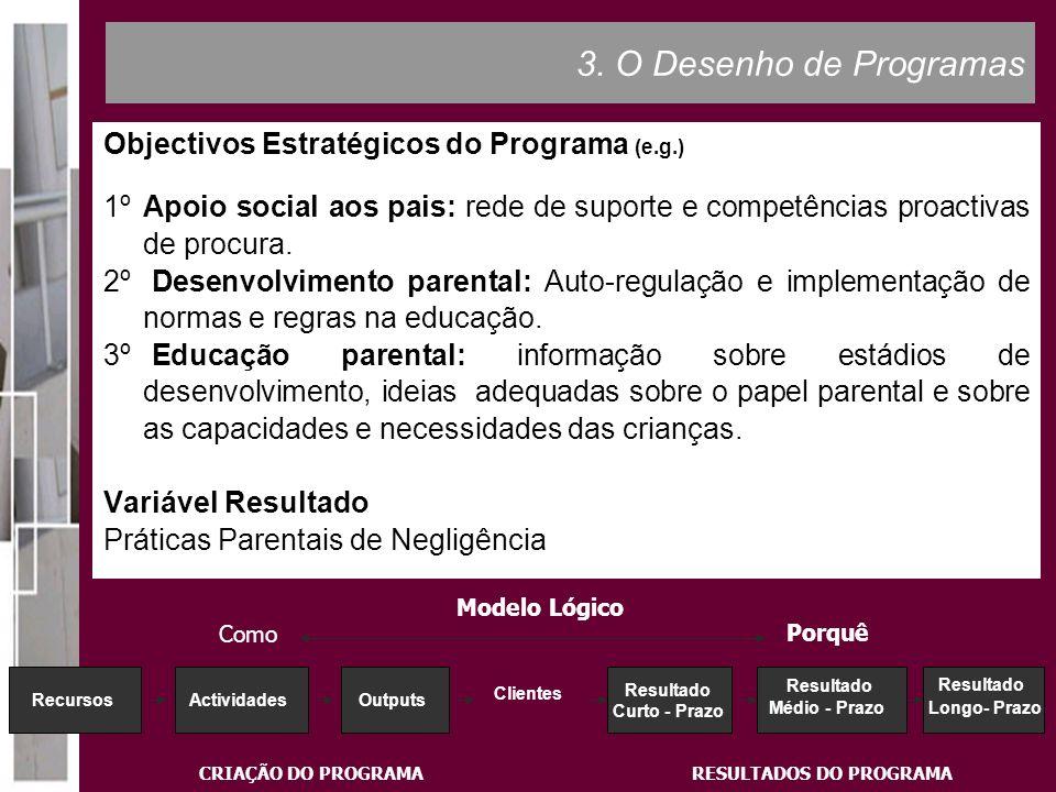 3. O Desenho de Programas Objectivos Estratégicos do Programa (e.g.)