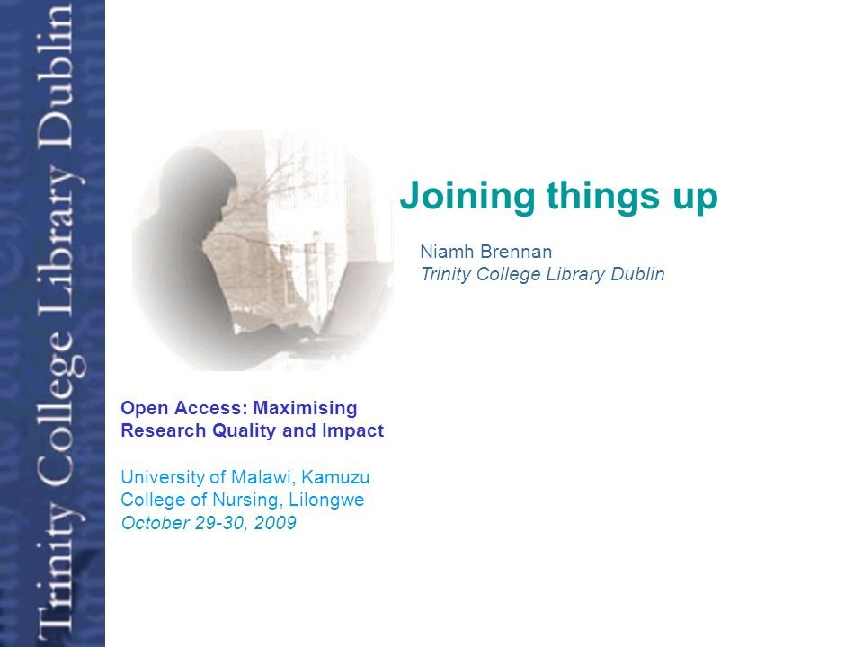Joining things up Open Access Niamh Brennan