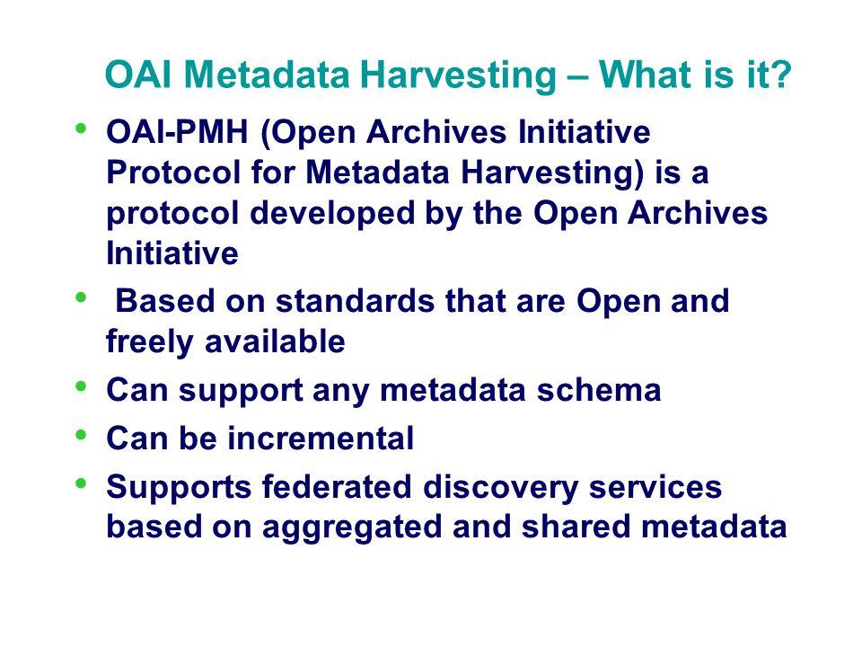 OAI Metadata Harvesting – What is it