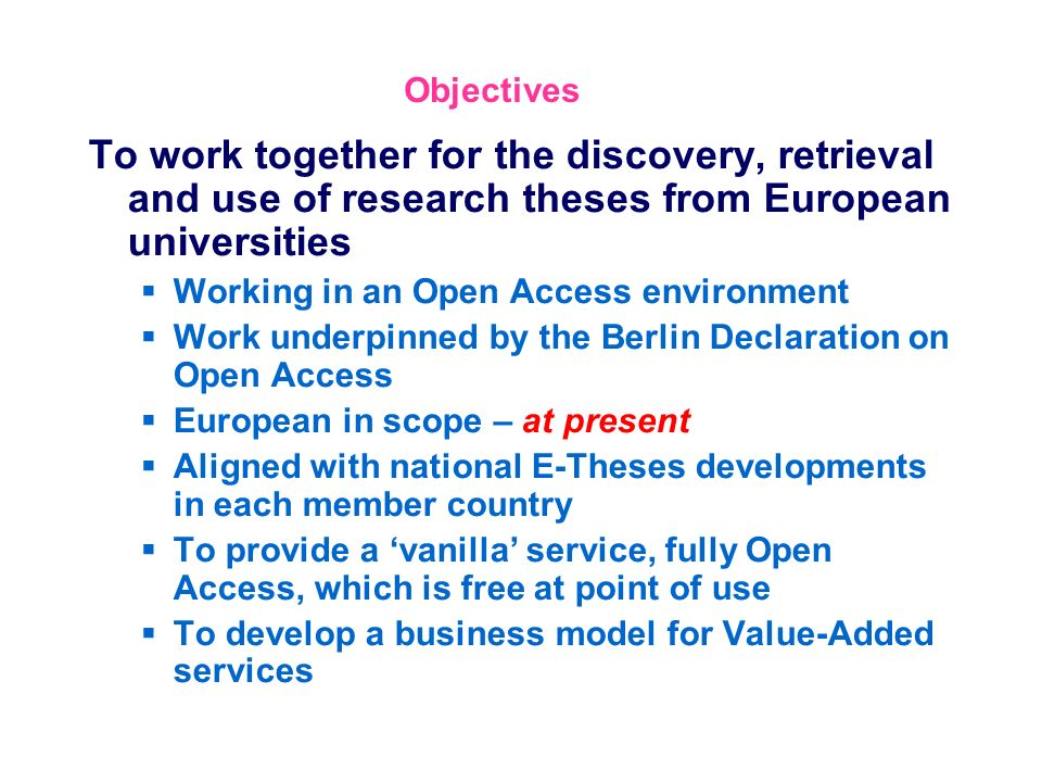 Objectives To work together for the discovery, retrieval and use of research theses from European universities.