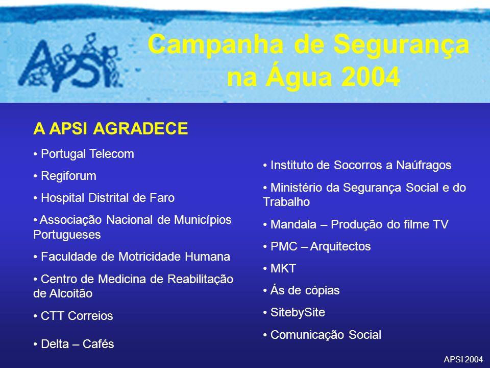 A APSI AGRADECE Portugal Telecom Regiforum Hospital Distrital de Faro