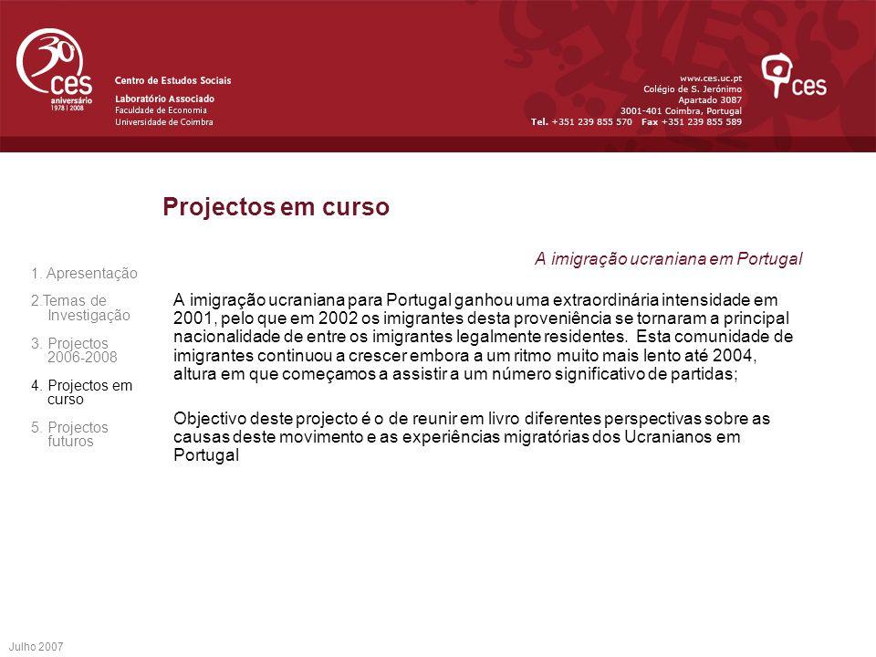 Projectos em curso A imigração ucraniana em Portugal
