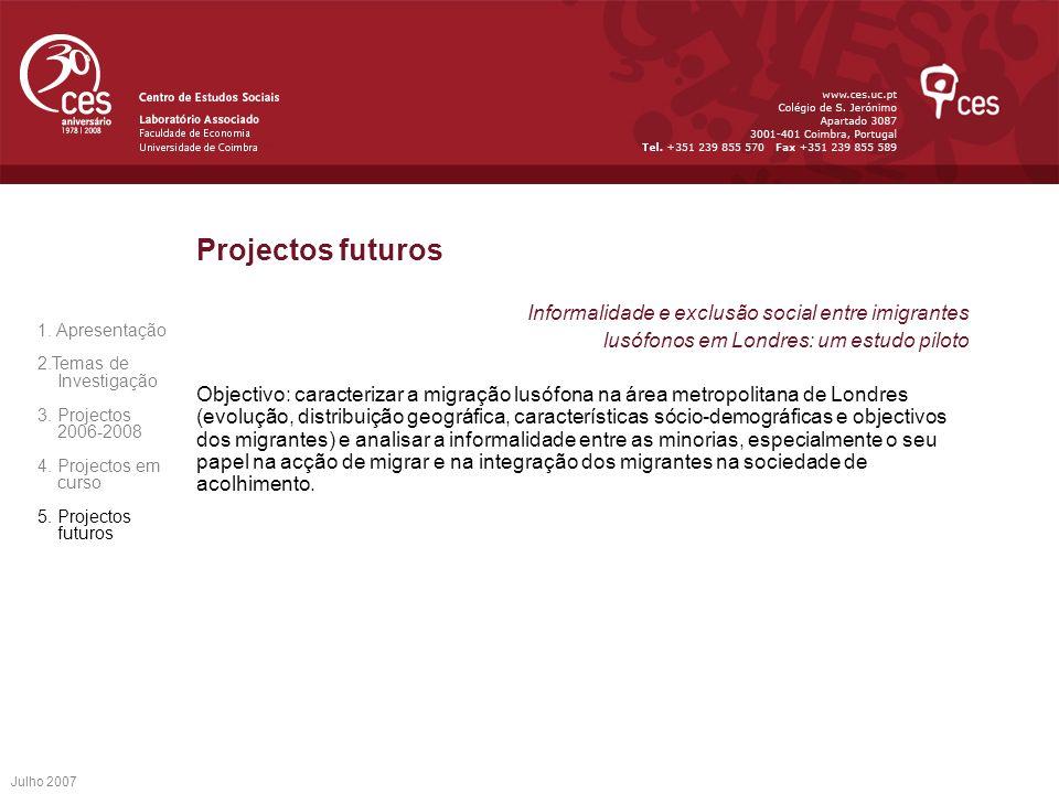 Projectos futuros Informalidade e exclusão social entre imigrantes