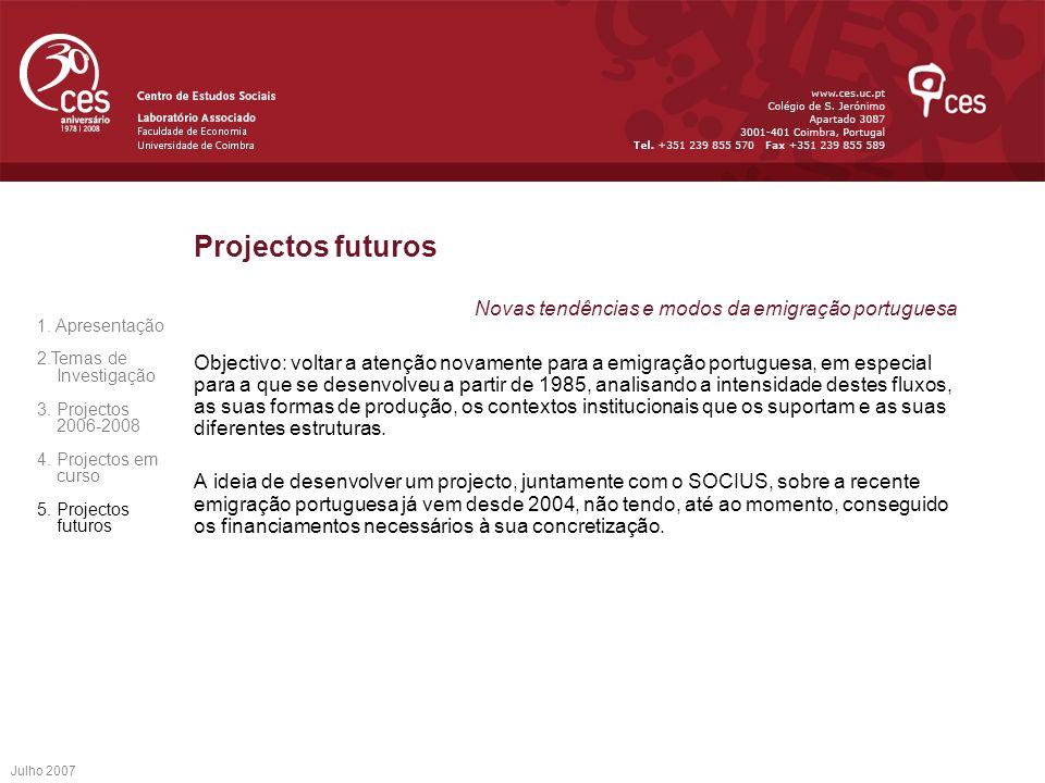 Projectos futuros Novas tendências e modos da emigração portuguesa