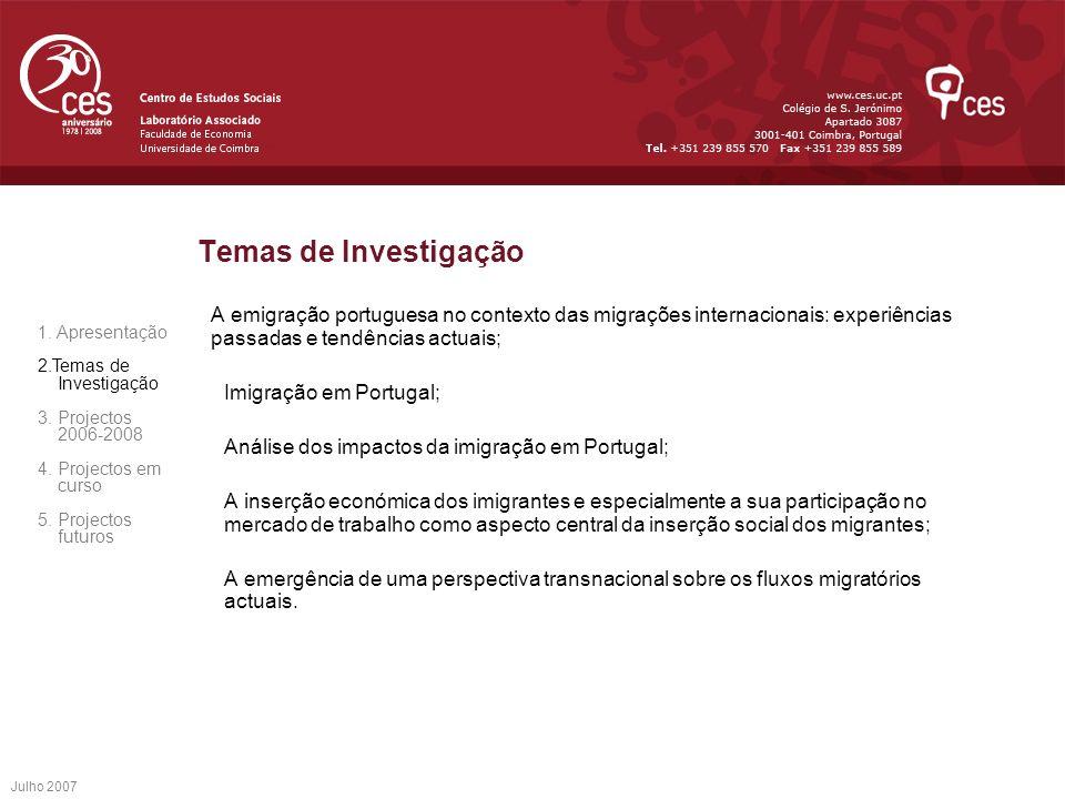 Temas de Investigação A emigração portuguesa no contexto das migrações internacionais: experiências passadas e tendências actuais;
