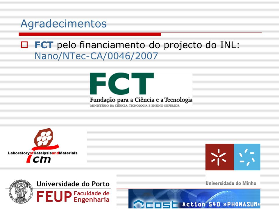 Agradecimentos FCT pelo financiamento do projecto do INL: