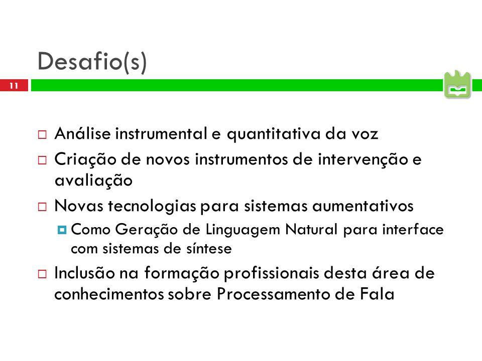 Desafio(s) Análise instrumental e quantitativa da voz