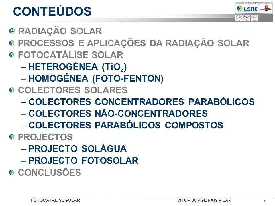 CONTEÚDOS RADIAÇÃO SOLAR PROCESSOS E APLICAÇÕES DA RADIAÇÃO SOLAR