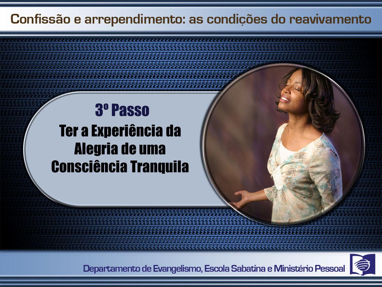 Ter a Experiência da Alegria de uma Consciência Tranquila