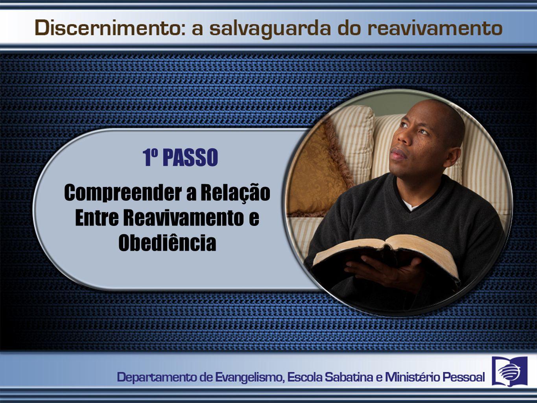 Compreender a Relação Entre Reavivamento e Obediência