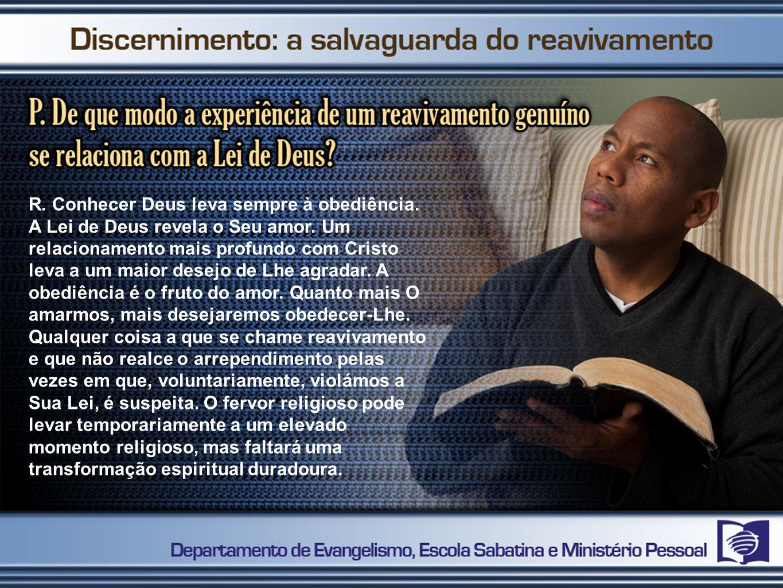 R. Conhecer Deus leva sempre à obediência