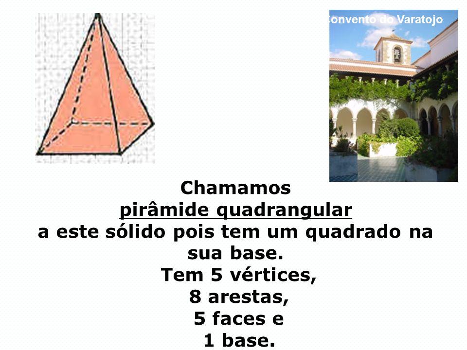 pirâmide quadrangular a este sólido pois tem um quadrado na sua base.