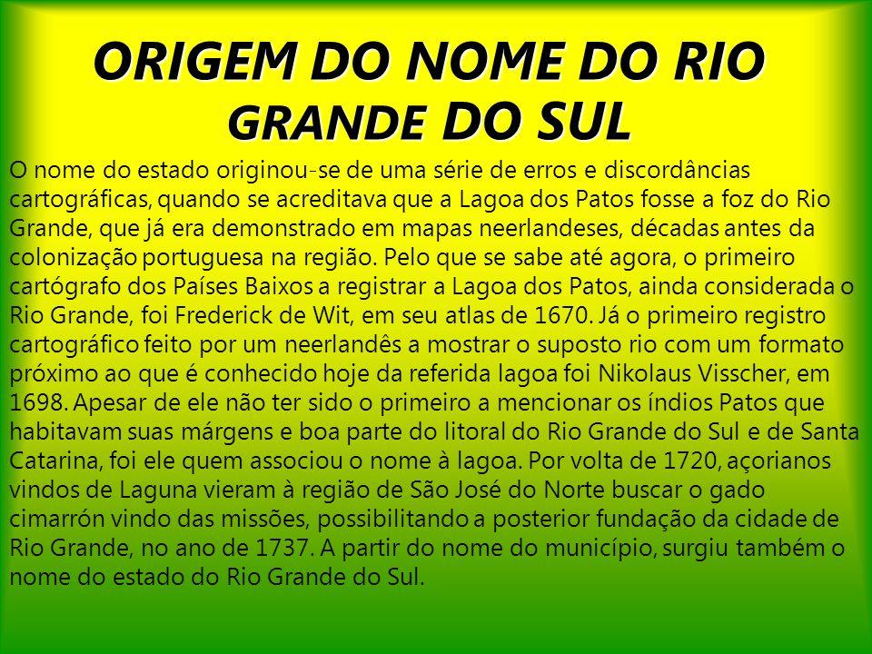 ORIGEM DO NOME DO RIO GRANDE DO SUL