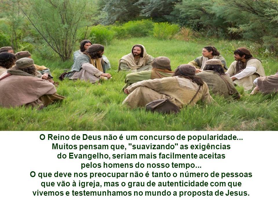 O Reino de Deus não é um concurso de popularidade...