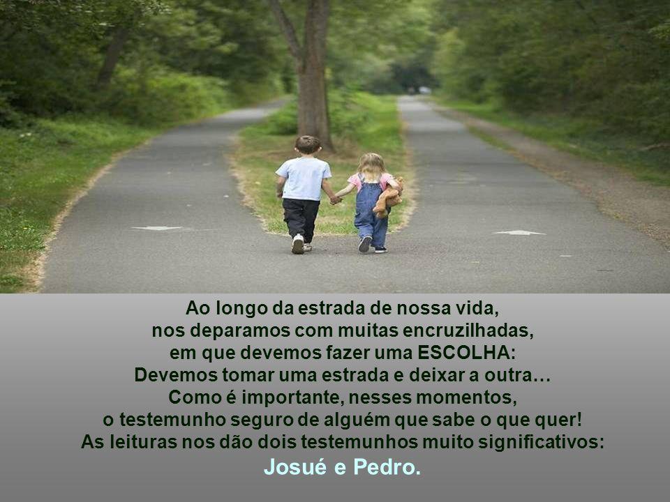 Josué e Pedro. Ao longo da estrada de nossa vida,