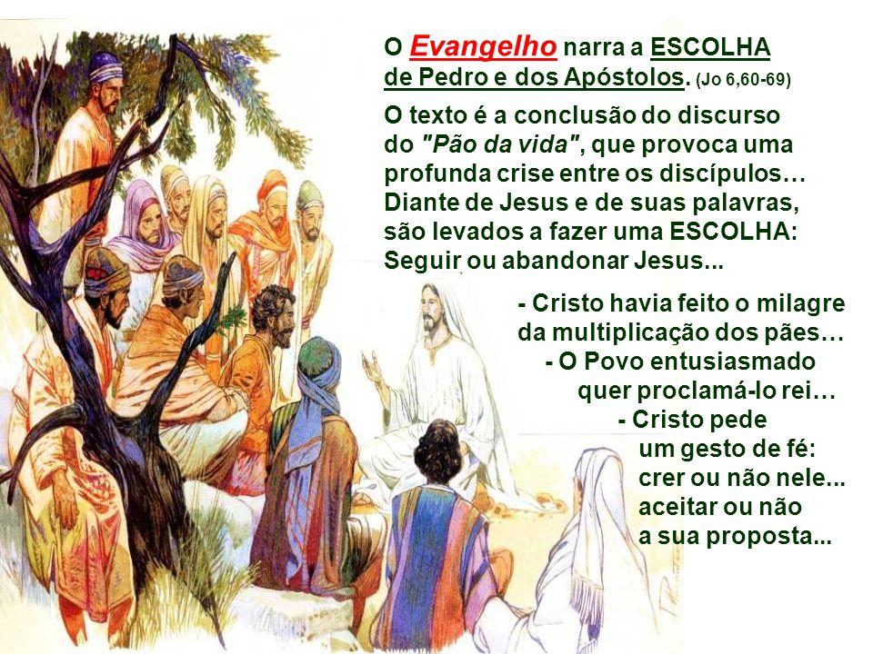 O Evangelho narra a ESCOLHA