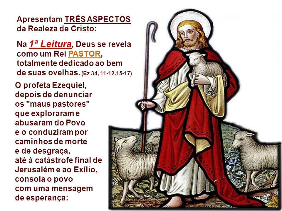 Apresentam TRÊS ASPECTOS da Realeza de Cristo: