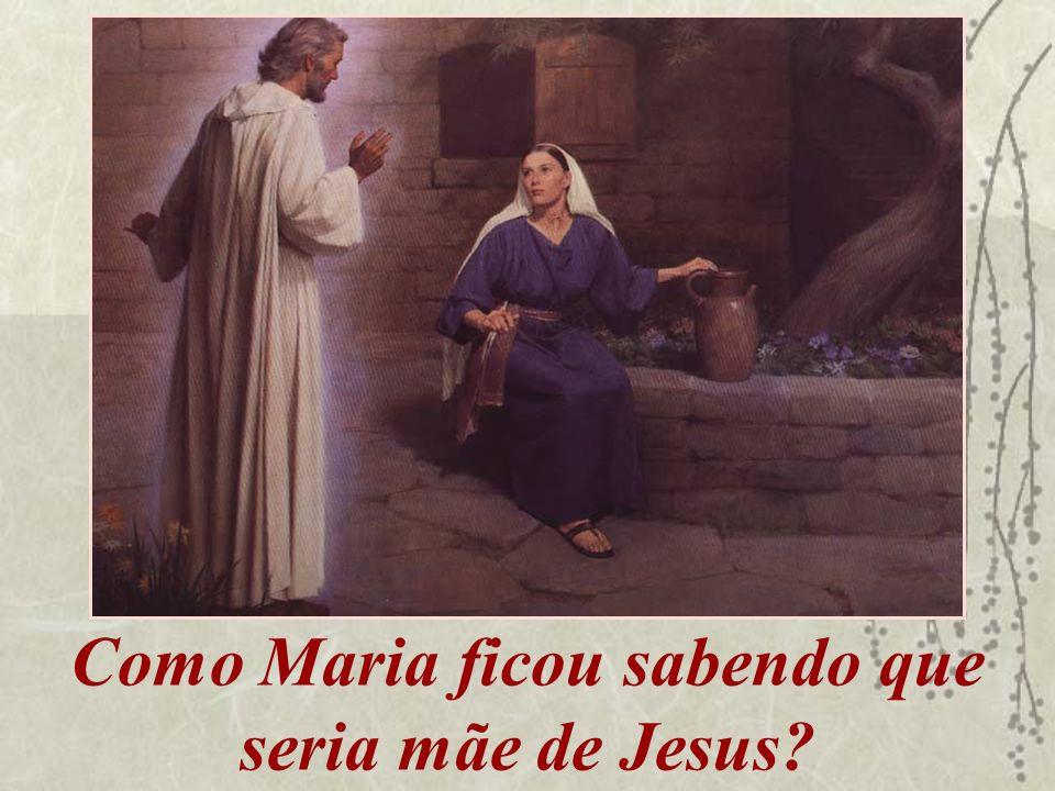Como Maria ficou sabendo que seria mãe de Jesus