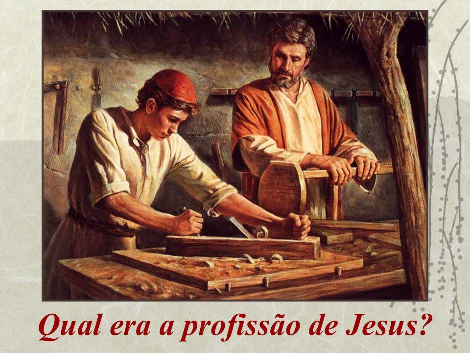Qual era a profissão de Jesus