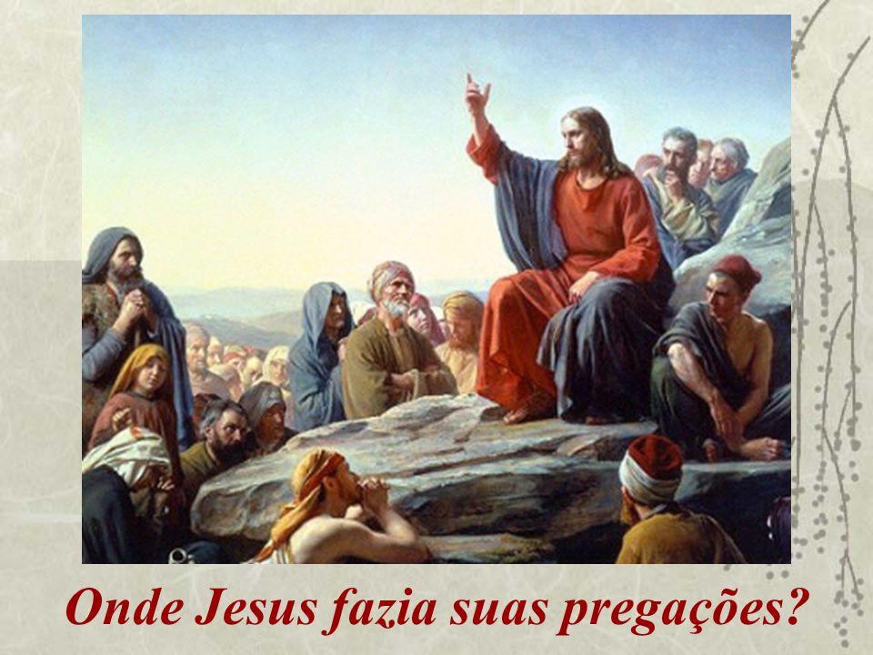 Onde Jesus fazia suas pregações