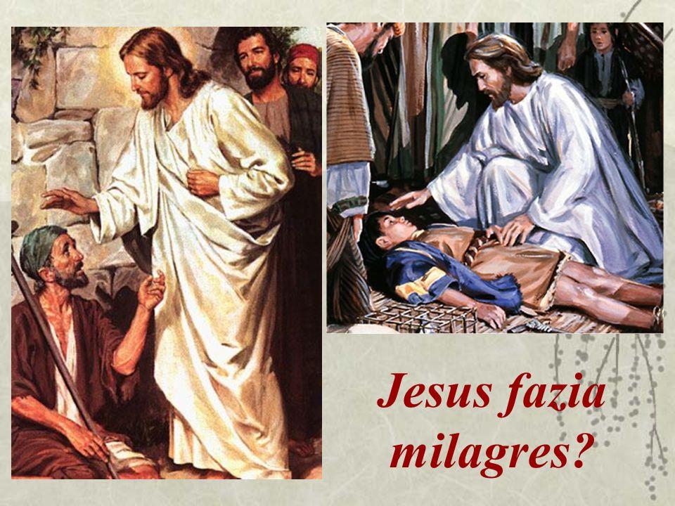 Jesus fazia milagres
