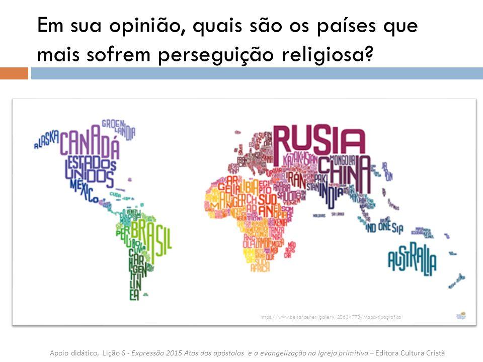 Em sua opinião, quais são os países que mais sofrem perseguição religiosa