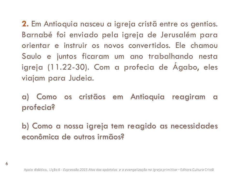 a) Como os cristãos em Antioquia reagiram a profecia