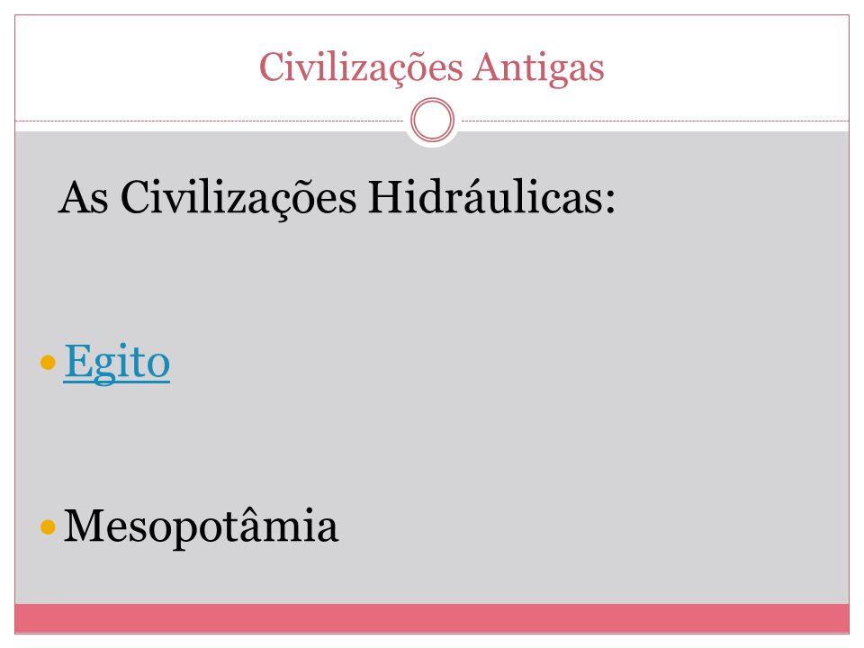 As Civilizações Hidráulicas:
