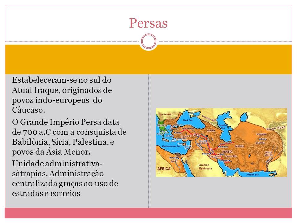 Persas Estabeleceram-se no sul do Atual Iraque, originados de povos indo-europeus do Cáucaso.