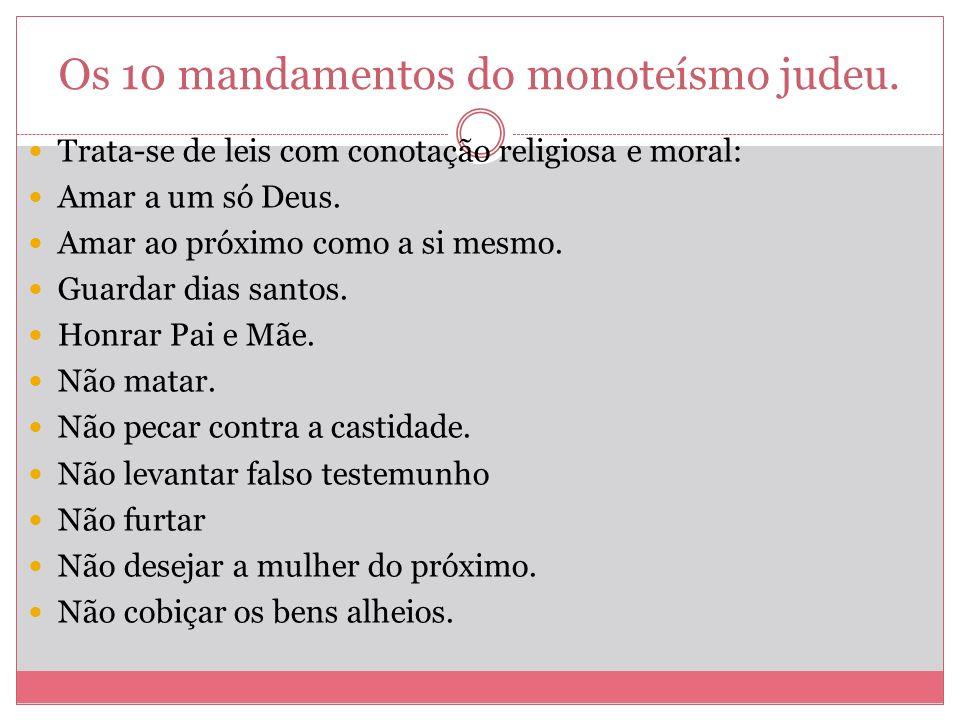 Os 10 mandamentos do monoteísmo judeu.