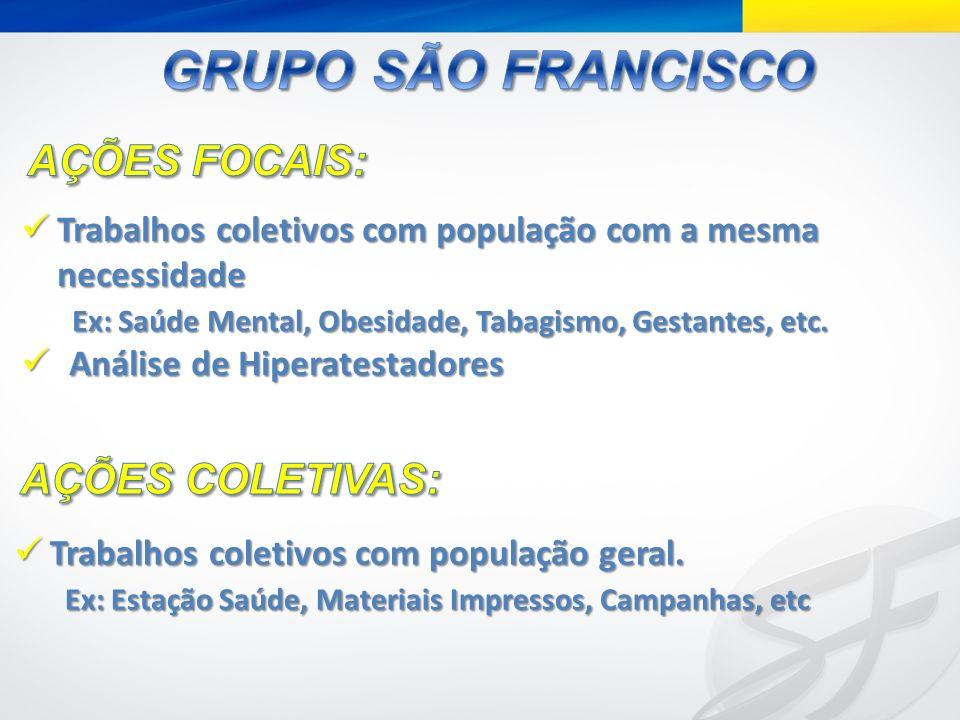 AÇÕES FOCAIS: AÇÕES COLETIVAS: GRUPO SÃO FRANCISCO